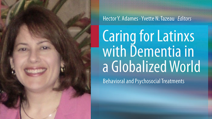 Yvette Tazeau and book cover Caring for Latinxs with Dementia in a Globalized World